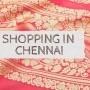 Shopping in chennai